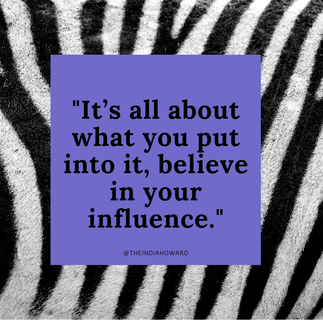 Influencer quote from India Howard